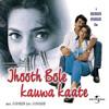 Dil Ye Dil Darne Laga (Jhooth Bole Kauwa Kaate / Soundtrack Version)