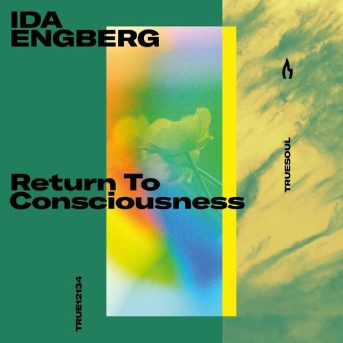 Ida Engberg — Return To Consciousness — Truesoul — TRUE12134