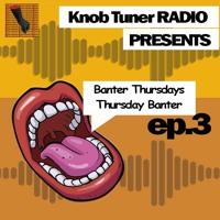 Banter Thursdays/ Thursday Banter Episode 3