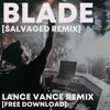 Download Operation Blade - Lance Vance [Salvaged Remix] #freedownload Mp3