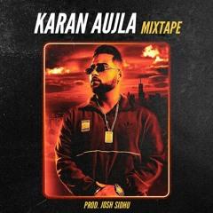 Karan Aujla Mixtape 2020 [prod. Josh Sidhu]