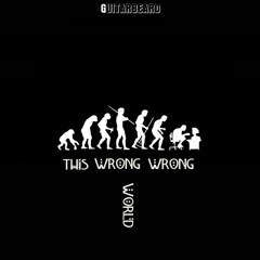 This Wrong Wrong World