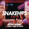 All My Friends (feat. Tinashe & Chance the Rapper)