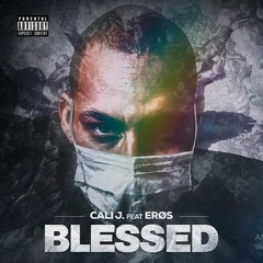 Cali John - Blessed ( Part. Erøs ) Prod. Weezy Baby & Uniiko