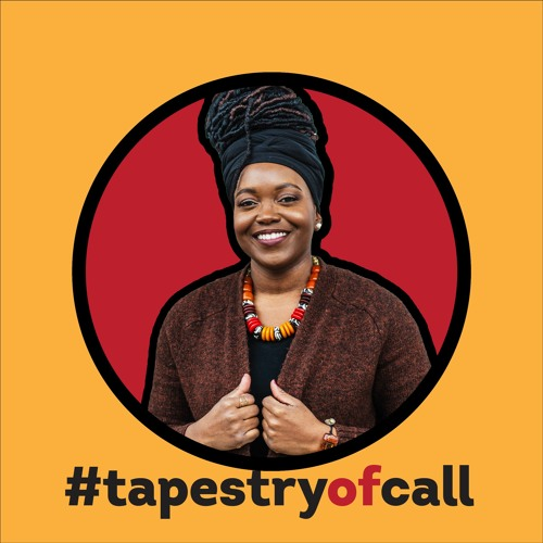 S4E4: #TapestryofCall Embodying Call(Minister Nila Curry, MDIV, MTH)