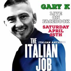 Gary K - The Italian Job 'Phase 1' - FB Live Stream (25-4-2020)