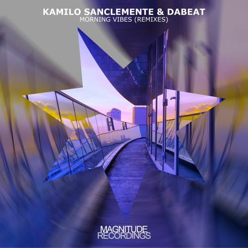 Kamilo Sanclemente & Dabeat - Morning Vibes (The Wash Remix)