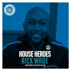 House Heroes   Rick Wade
