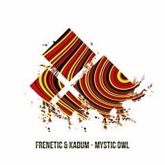 Frenetic & Kadum - Mystic Owl