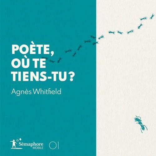 Le recueil Poète, où te tiens-tu? de Agnès Whitfield à ICI Radio-Canada