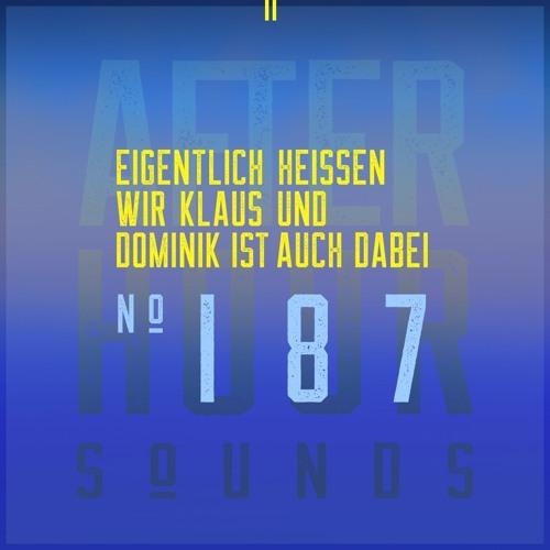 Eigentlich heißen wir Klaus & Dominik ist auch dabei presents Afterhour Sounds Podcast Nr. 187