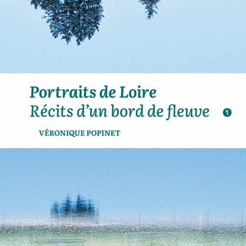 Portraits de Loire, récits d'un bord de fleuve / Livre audio