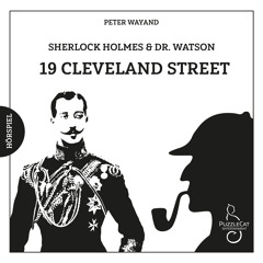 Sherlock Holmes & Dr. Watson - 19 Cleveland Street (Komplettversion, März 2021)