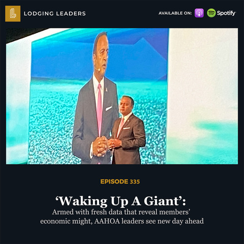 335   'Waking Up A Giant': Armed with fresh data that reveal members' economic might, AAHOA leaders see new day ahead