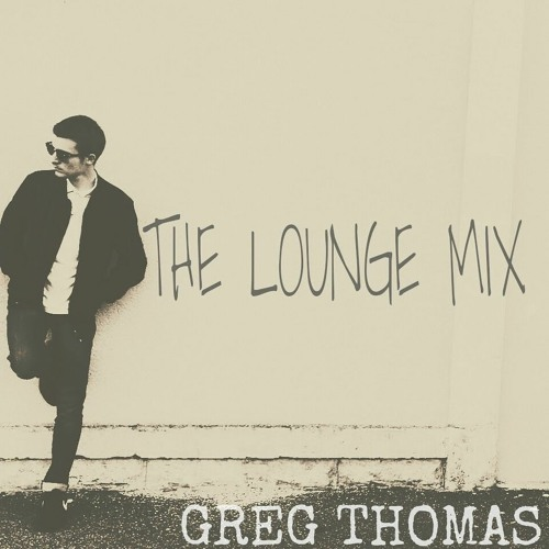 Jazz Mix - The Lounge Mix #3 by Greg Thomas