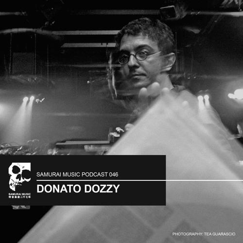 Donato Dozzy - Samurai Music Podcast 46