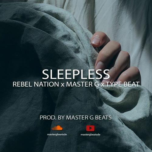 Sleepless - Rebel Nation x Master G x Type Beat