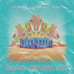 DJ Snake, J Balvin, Tyga - Loco Contigo (LUJANO Festival Mix)