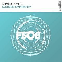 Ahmed Romel - Sudden Sympathy [FSOE Recordings]