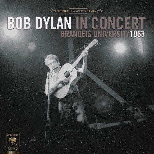 Bob Dylan's Dream (Live at Brandeis University, Waltham, MA - May 1963)