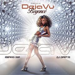 Beyoncé - Deja Vu (Dj Dimitri & Fabricio SAN Remix)
