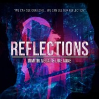Dimitri Vegas & Like Mike - Reflections (Extended Mix)
