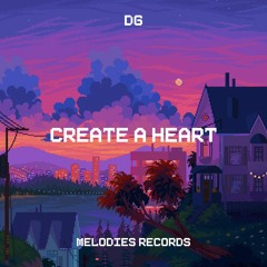 Dg - Create a Heart [FREE DOWNLOAD]