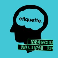 Eskuche - Believe