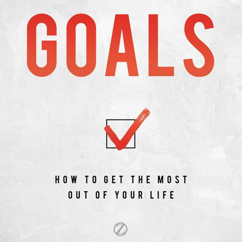 ^#DOWNLOAD@PDF^# Goals: How to Get the Most Out of Your Life [PDF, mobi, ePub]