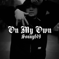 "Sonny619 - ""On my Own"" (Prod by @HoodWil)"