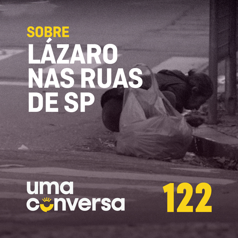 Sobre Lázaro nas Ruas de SP - 1Conv 122