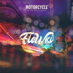 Motorcycle - As The Rush Comes (Flowki Remix)[Free Download]