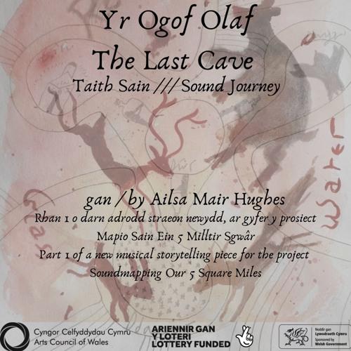 Yr Ogof Olaf - Taith Sain /// The Last Cave - Sound Journey