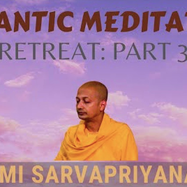 Vedantic Meditation: Retreat (Part 3)...