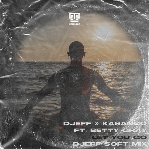Let You Go (DJEFF Soft Mix) [feat. Betty Gray]