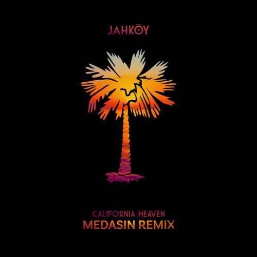 California Heaven (Medasin Remix) [feat. ScHoolboy Q]