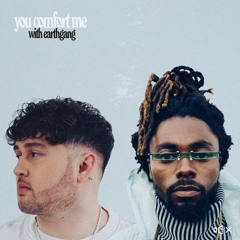 You Comfort Me (with EARTHGANG)