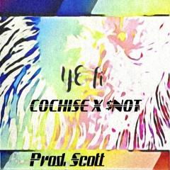 YETI - Cochise (feat. $NOT)[Tell em]