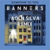 Banners - Someone To You (Alon Silva Remix)