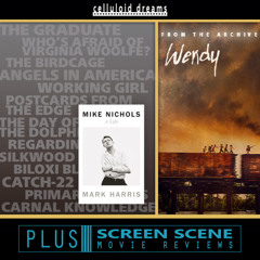 MIKE NICHOLS: A LIFE (Mark Harris) + ALL NEW MOVIE REVIEWS (CELLULOID DREAMS THE MOVIE SHOW) 4/22/21