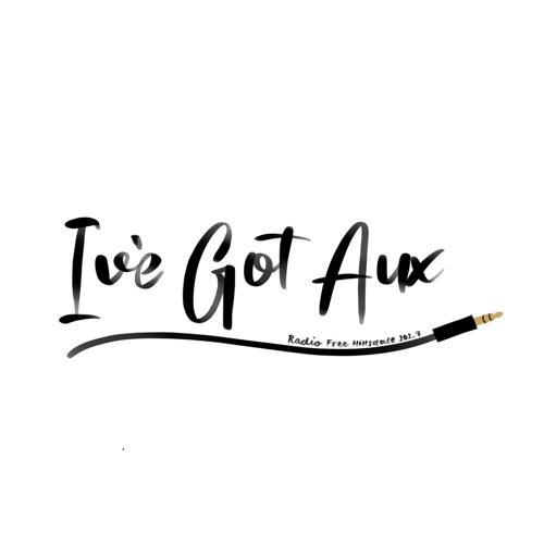 I've Got Aux: Still Ill