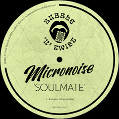 📣 MICRONOISE - Soulmate [BNT038] 19th March 2021