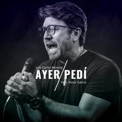 Ayer Pedí (feat. Víctor García)