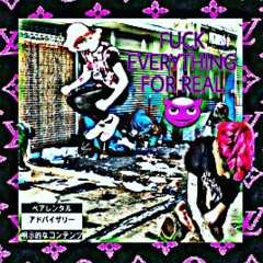 britneyy X will0w.x // FUCK EVERYTHING FOR REAL (prod lil biscuit)
