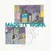 Made It Work - Juice WRLD