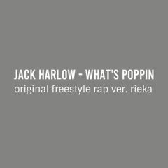 jack harlow - WHATS POPPIN (original freestyle rap ver. rieka)