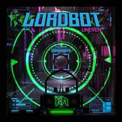 Lordbot - Uneven (Riddim Network Exclusive) Free Download