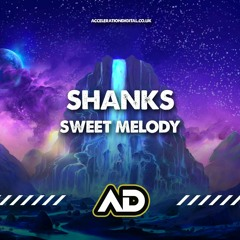 Shanks - Sweet Melody OUT NOW ON WWW.ACCELERATIONDIGITAL.CO.UK
