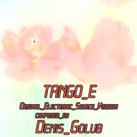 Tango E (original Electronic Source Version) (Denis Golub)