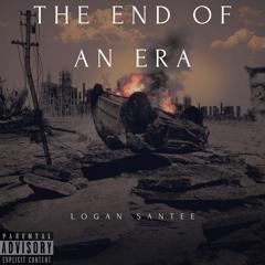 The End of an Era (LoganSantee)
